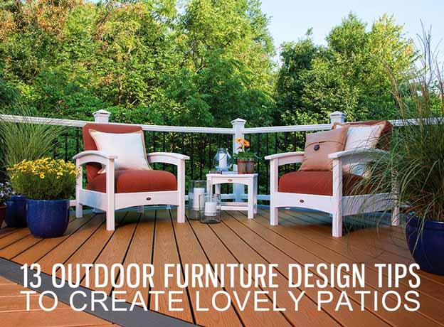 13 Outdoor Furniture Design Tips To Create Lovely Patios