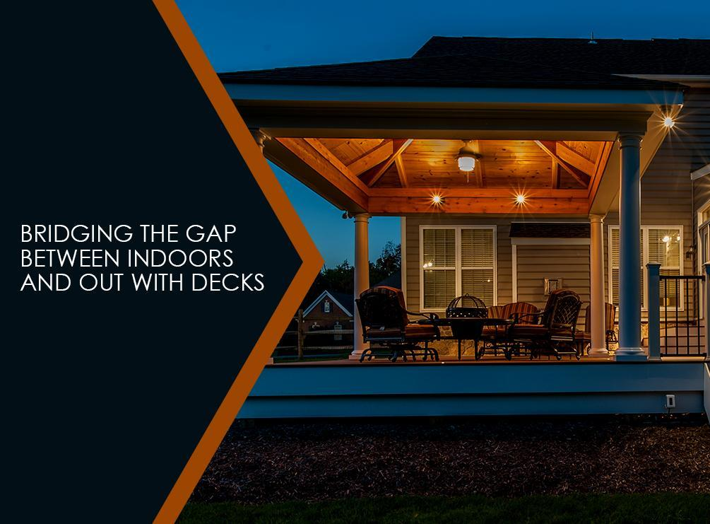 Bridging The Gap Between Indoors And Out With Decks
