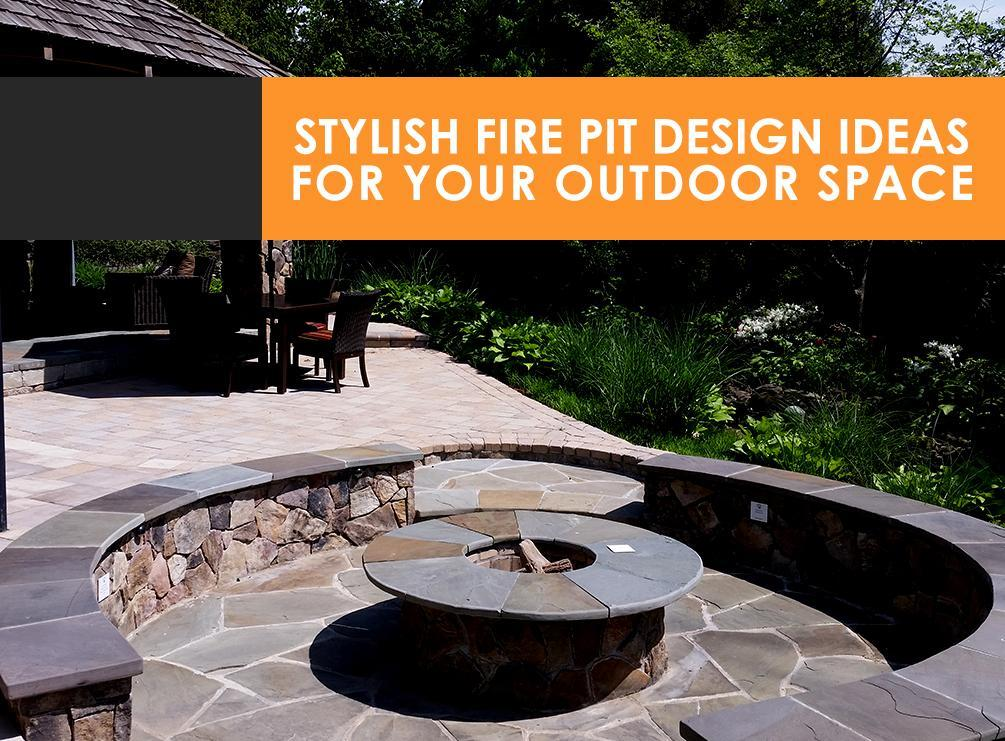 Stylish Fire Pit Design Ideas For Your Outdoor Space