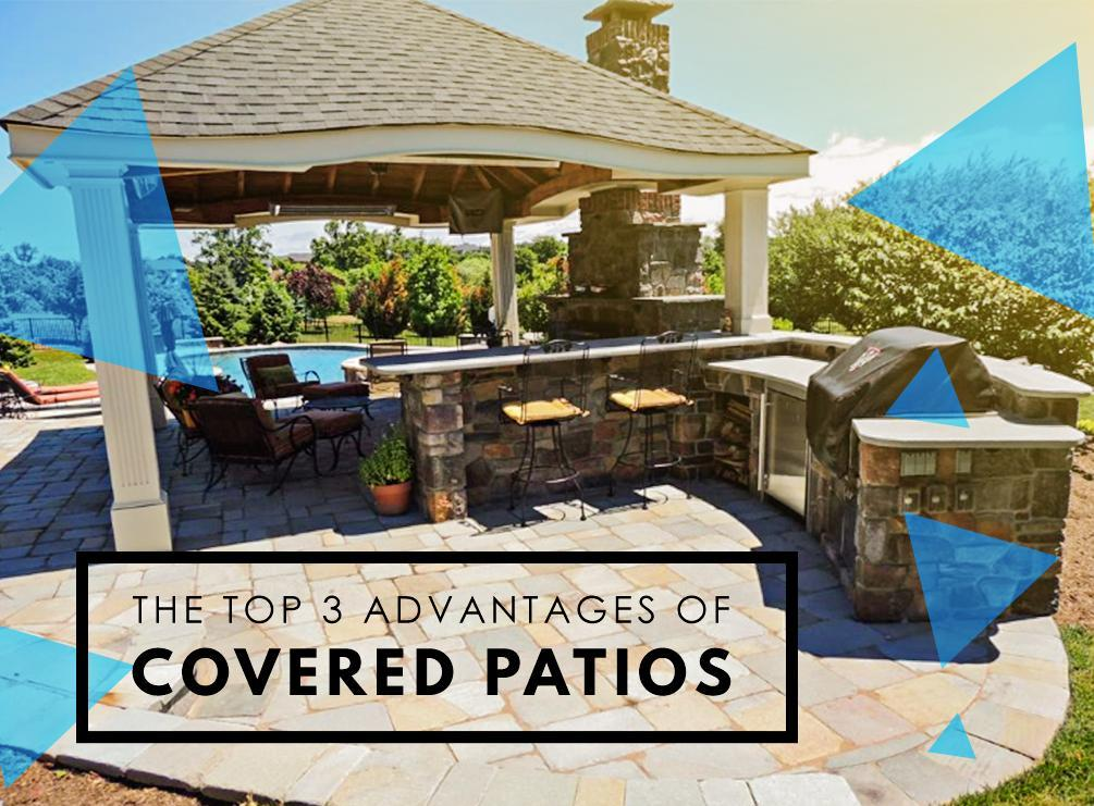 The Top 3 Advantages Of Covered Patios