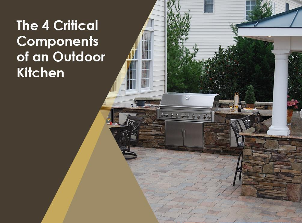 the 4 critical components of an outdoor kitchen