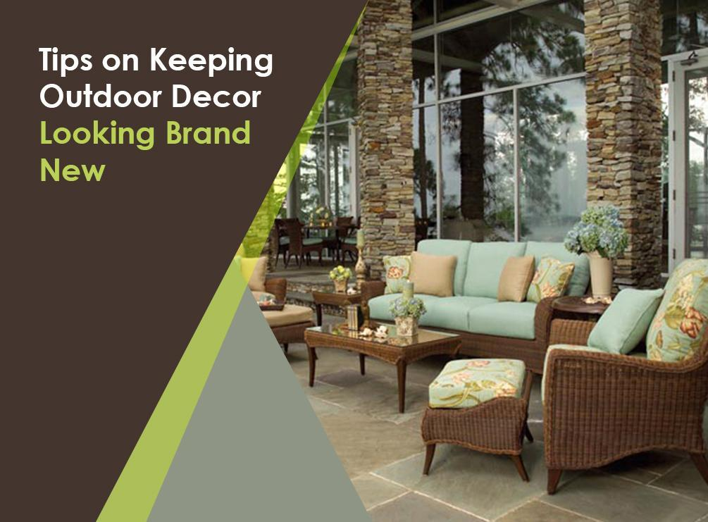 1512538839tips On Keeping Outdoor Decor Looking Brand New