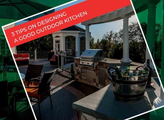 3 Tips on Designing a Good Outdoor Kitchen